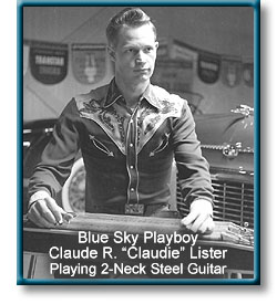 Blue Sky Playboy Claude R. ''Claudie'' Lister Playing A Twin-Neck Steel Guitar