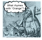 What rhymes with ''Orange''?